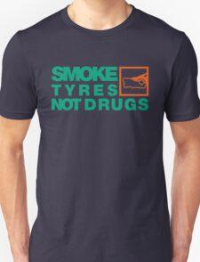 SMOKE TYRES NOT DRUGS (7) T-Shirt