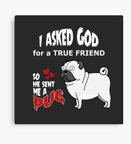 A cute Pug Dog Cartoon with Quote Canvas Print