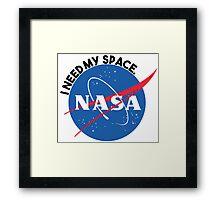 NASA- I Need My Space Framed Print