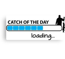 Catch of the day - loading... Canvas Print