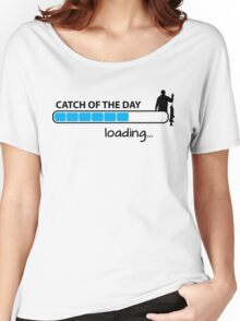 Catch of the day - loading... Women's Relaxed Fit T-Shirt