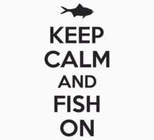 Keep calm and fish on Kids Tee