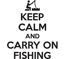 Keep calm and carry on fishing Photographic Print