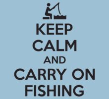 Keep calm and carry on fishing by nektarinchen