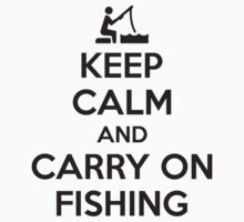 Keep calm and carry on fishing Kids Tee