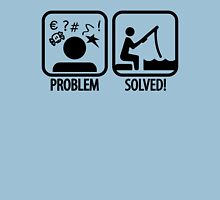 Fishing: Problem Solved Unisex T-Shirt