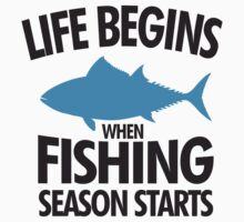 Life begins when fishing season starts Kids Tee