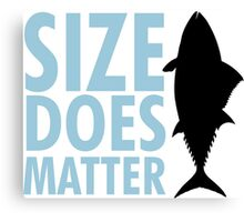 Size does matter Canvas Print