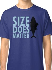 Size does matter Classic T-Shirt