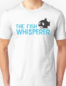 The fish whisperer Unisex T-Shirt