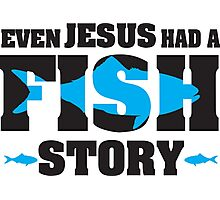 Even jesus had a fish story Photographic Print