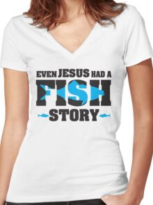Even jesus had a fish story Women's Fitted V-Neck T-Shirt