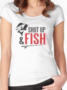 Shut up and fish Women's Fitted Scoop T-Shirt