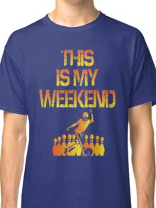 This Is My Weekend Bowling Classic T-Shirt