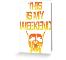 This Is My Weekend Boxer Greeting Card