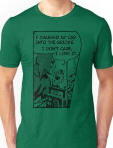 Crashed My Car Into A Bridge Unisex T-Shirt
