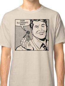 Dark Illuminati Shit. Classic T-Shirt