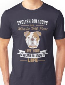 English Bulldogs are miracles with paws Unisex T-Shirt
