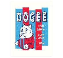 DOGEE - VERY DRINK, SUCH COLD, WOW Art Print