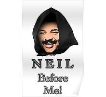 Neil Degrasse Tyson (Neil Before Me!) Poster