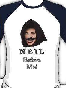 Neil Degrasse Tyson (Neil Before Me!) T-Shirt