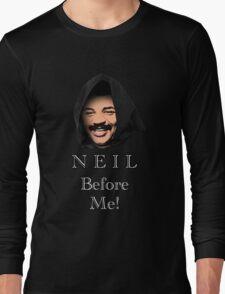 Neil Degrasse Tyson (Neil Before Me!) Long Sleeve T-Shirt