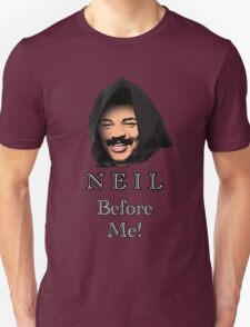 Neil Degrasse Tyson (Neil Before Me!) Unisex T-Shirt
