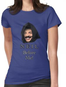 Neil Degrasse Tyson (Neil Before Me!) Womens Fitted T-Shirt