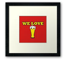 we love beer Framed Print