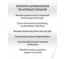 POSITIVE AFFIRMATIONS TO ATTRACT WEALTH Poster