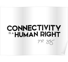 connectivity is a human right - mark zuckerberg Poster
