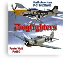 Dogfighters: P-51 vs Fw190 Canvas Print