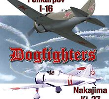 Dogfighters: I-16 vs Ki-27 by Mil Merchant