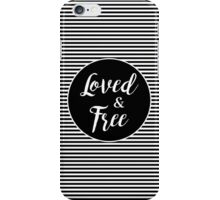 Loved & Free iPhone Case/Skin