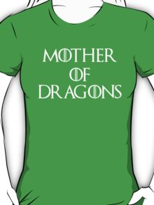 Mother of Dragons II T-Shirt