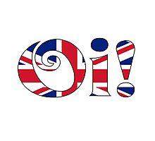 OI! Union Jack, British Slang Photographic Print