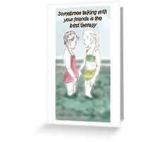 Therapy with your Friends Greeting Card