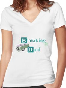 Breaking 'Dad'!! Women's Fitted V-Neck T-Shirt