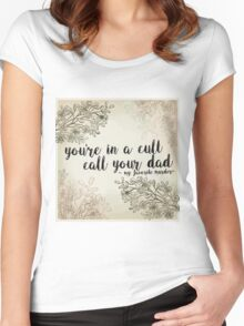 "My Favorite Murder Podcast - ""You're In a Cult, Call Your Dad"" Floral Quote Design Women's Fitted Scoop T-Shirt"