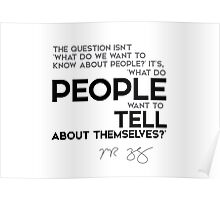 what do people want to tell about themselves? - mark zuckerberg Poster