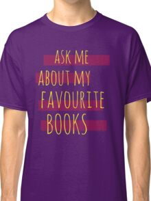 ask me about my favourite books Classic T-Shirt