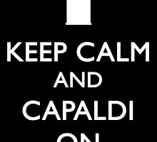 Keep Calm And Capaldi On! by nicolorful