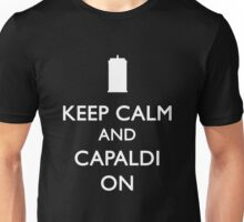 Keep Calm And Capaldi On! Unisex T-Shirt