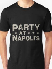 Party At Napoli's Unisex T-Shirt