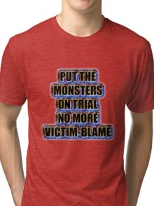 Put the monsters on trial no more victim-blame Tri-blend T-Shirt