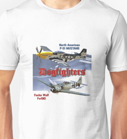 Dogfighters: P-51 vs Fw190 Unisex T-Shirt