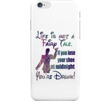 Life is not a fairy tale  iPhone Case/Skin