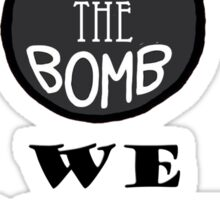 Stop The Bomb We Must Peace Sticker