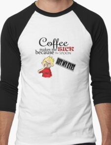 coffee makes me sick calvin Men's Baseball ¾ T-Shirt