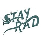 STAY RAD by Magdalena Mikos